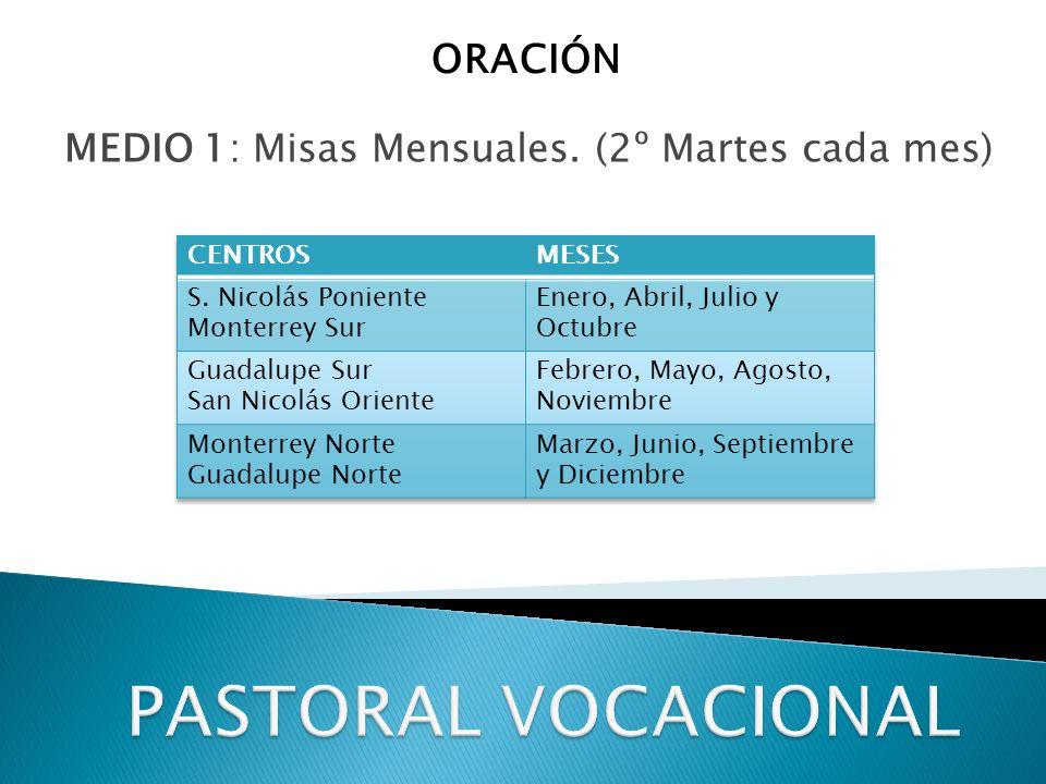 MEDIO 1: Misas Mensuales. (2º Martes cada mes)