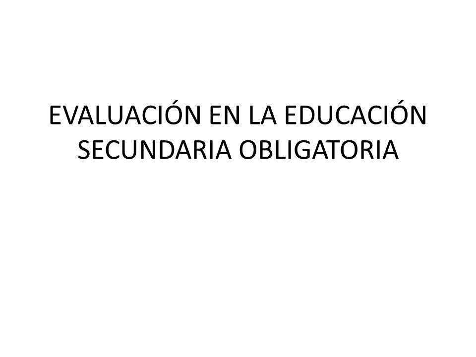 EVALUACIÓN EN LA EDUCACIÓN SECUNDARIA OBLIGATORIA
