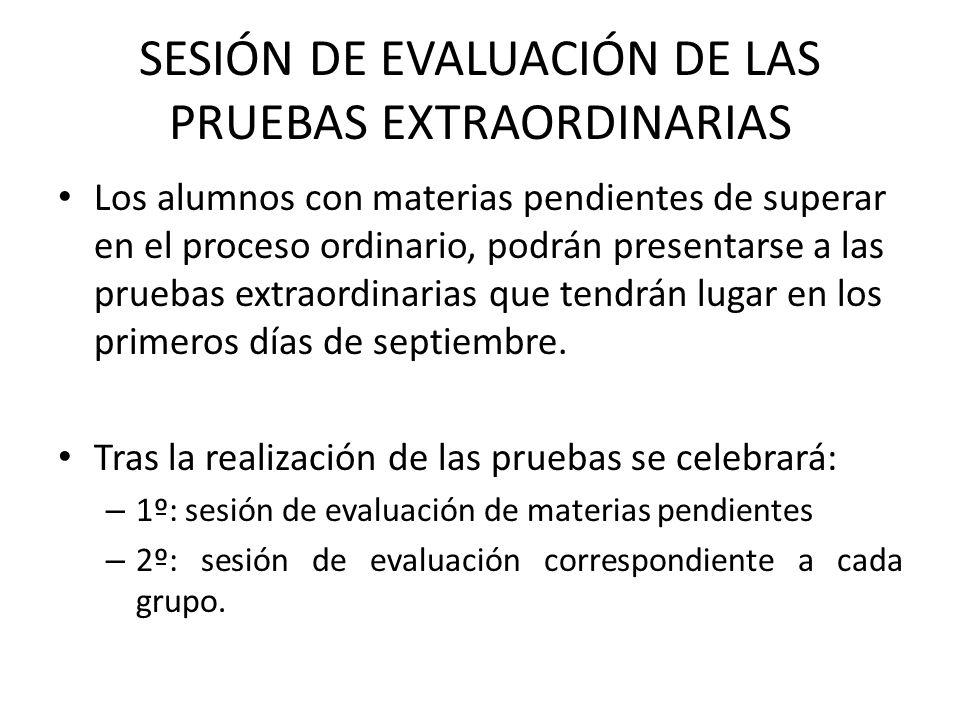SESIÓN DE EVALUACIÓN DE LAS PRUEBAS EXTRAORDINARIAS