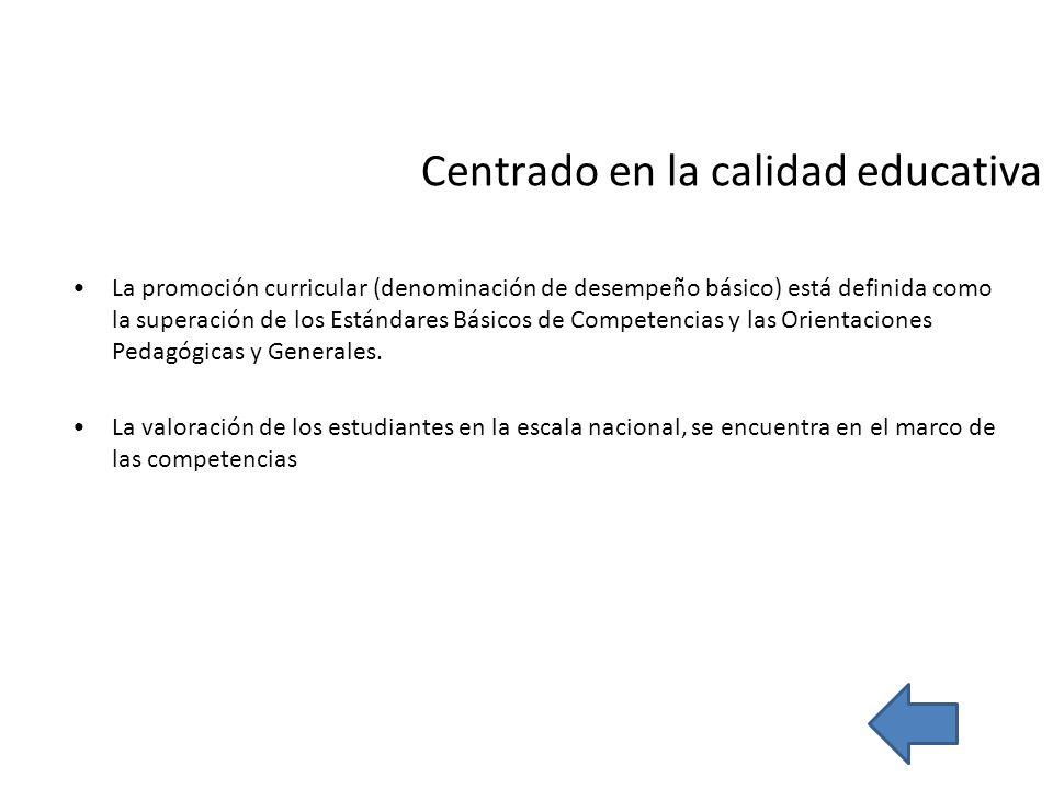 Centrado en la calidad educativa