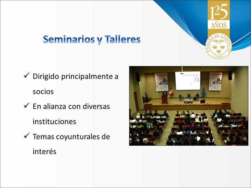 Seminarios y Talleres Dirigido principalmente a socios