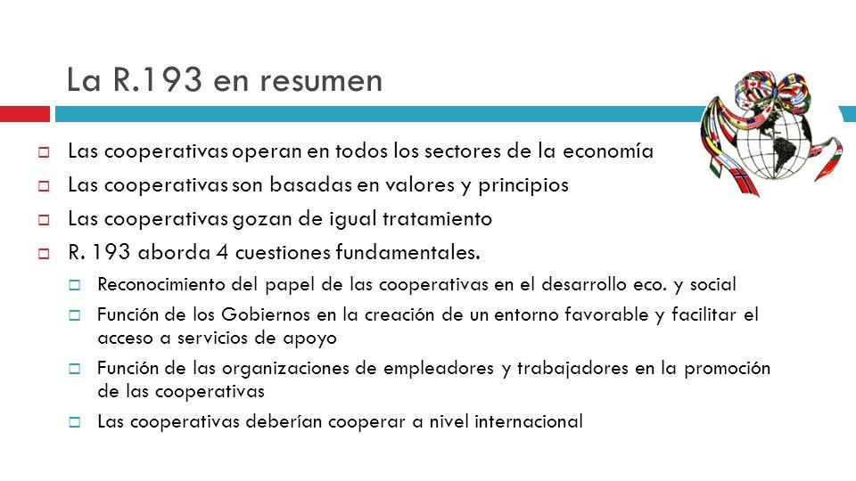 La R.193 en resumen Las cooperativas operan en todos los sectores de la economía. Las cooperativas son basadas en valores y principios.