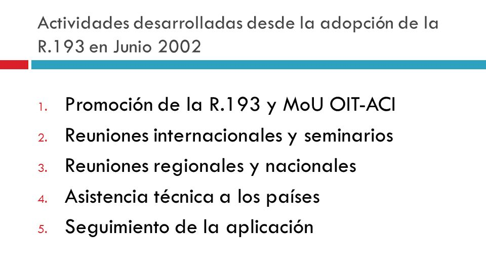 Actividades desarrolladas desde la adopción de la R.193 en Junio 2002