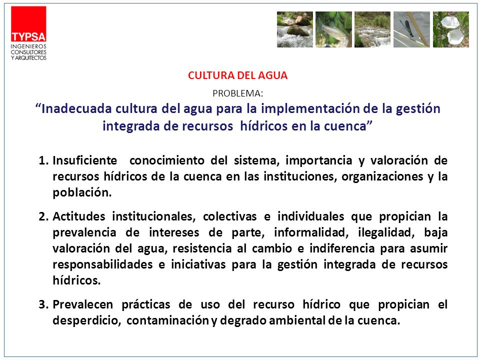 CULTURA DEL AGUA PROBLEMA: Inadecuada cultura del agua para la implementación de la gestión integrada de recursos hídricos en la cuenca