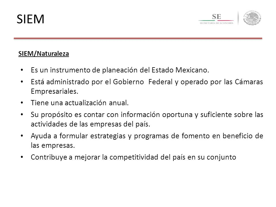 SIEM Es un instrumento de planeación del Estado Mexicano.