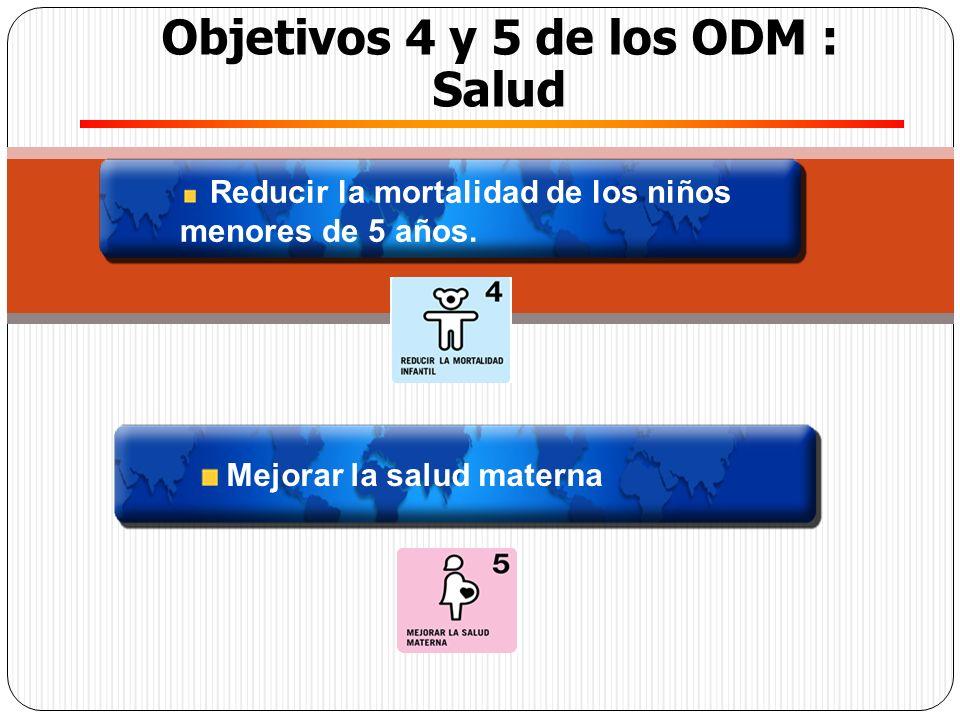 Objetivos 4 y 5 de los ODM : Salud