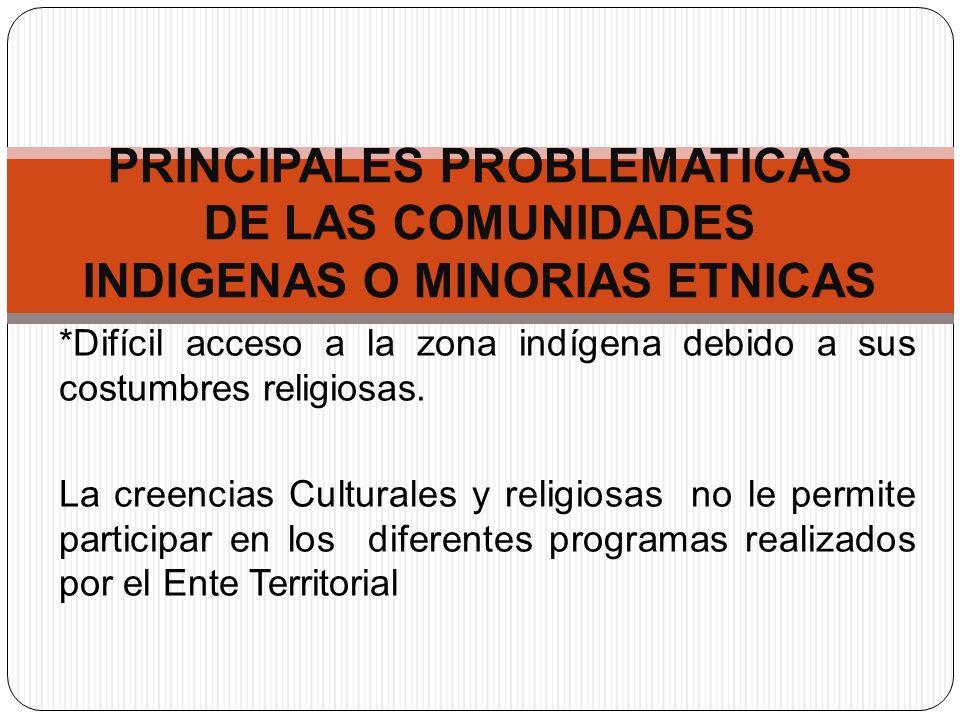 PRINCIPALES PROBLEMATICAS DE LAS COMUNIDADES INDIGENAS O MINORIAS ETNICAS