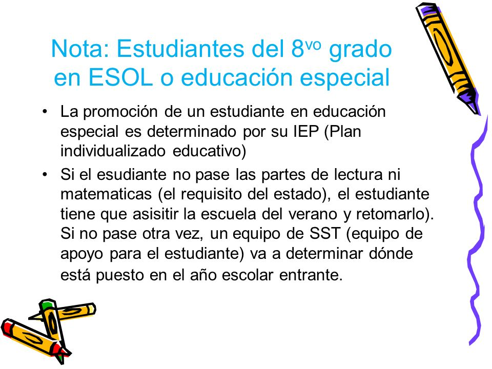 Nota: Estudiantes del 8vo grado en ESOL o educación especial