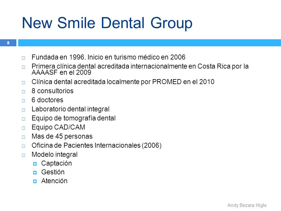 New Smile Dental Group Fundada en 1996. Inicio en turismo médico en 2006.