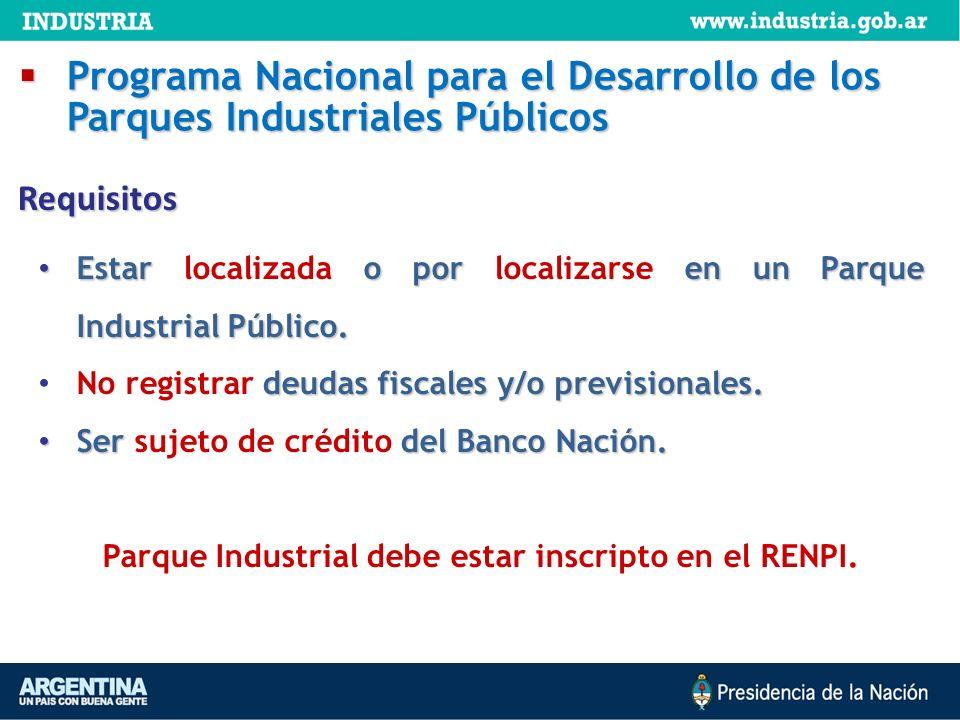 Parque Industrial debe estar inscripto en el RENPI.