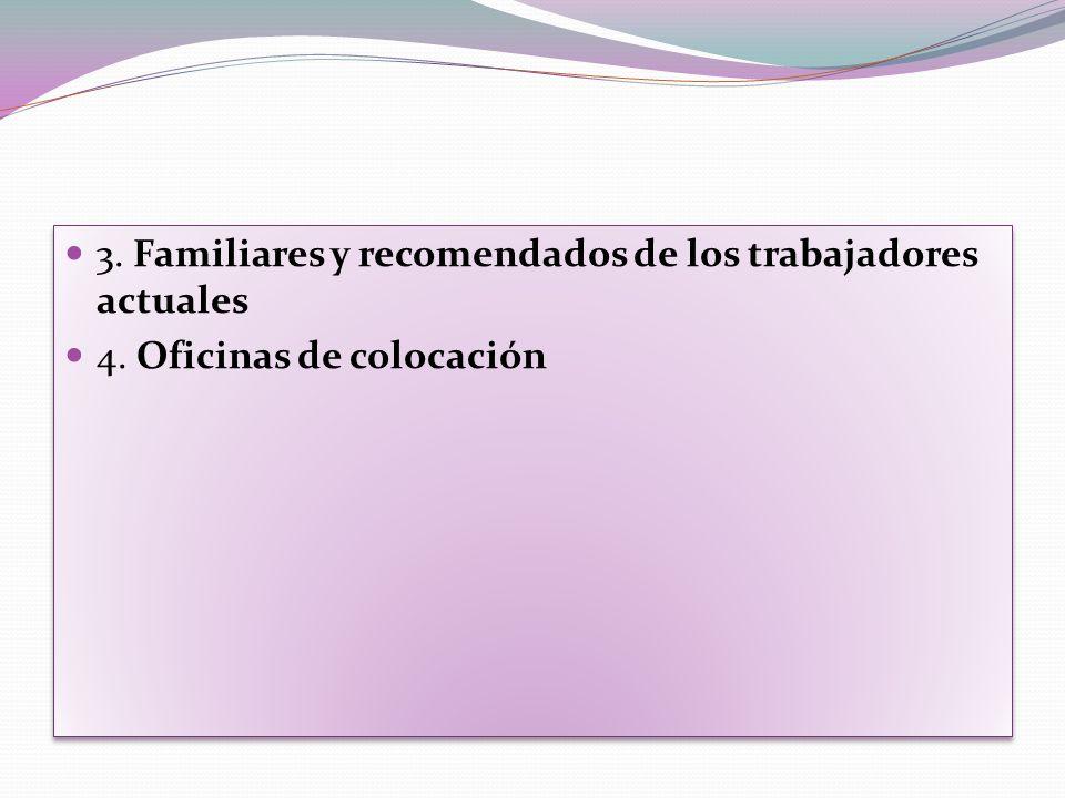 3. Familiares y recomendados de los trabajadores actuales