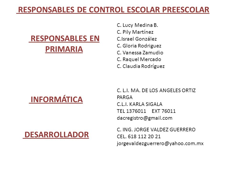 RESPONSABLES DE CONTROL ESCOLAR PREESCOLAR RESPONSABLES EN PRIMARIA