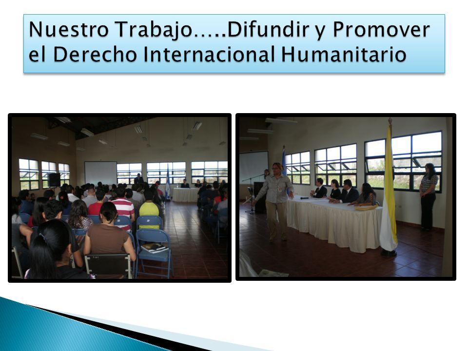 Nuestro Trabajo…..Difundir y Promover el Derecho Internacional Humanitario