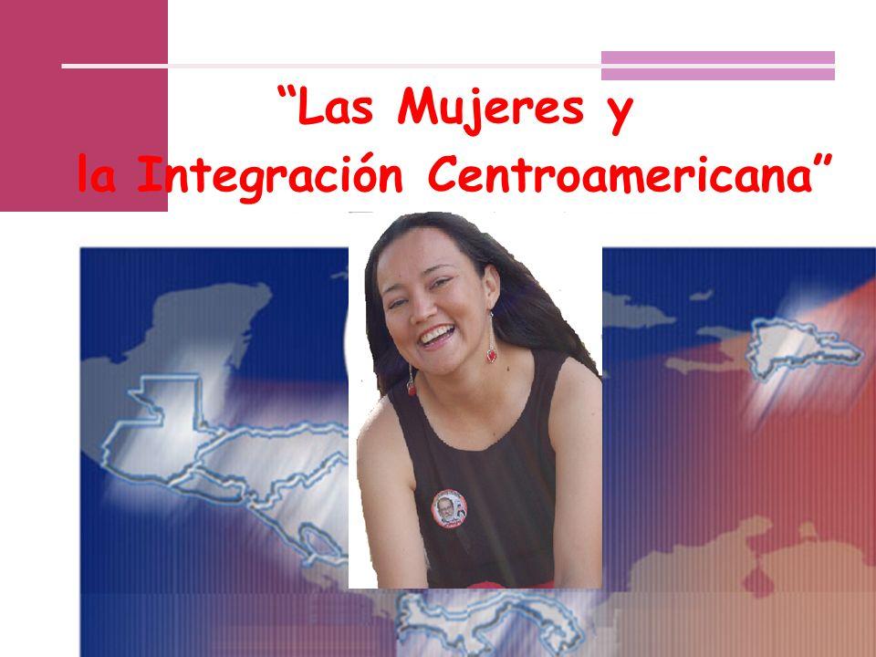 Las Mujeres y la Integración Centroamericana