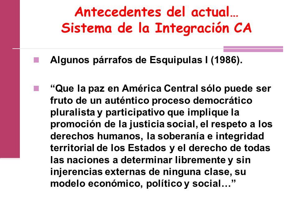Antecedentes del actual… Sistema de la Integración CA