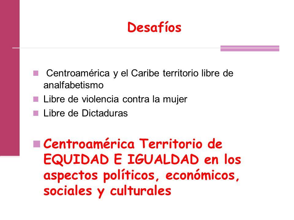 Desafíos Centroamérica y el Caribe territorio libre de analfabetismo. Libre de violencia contra la mujer.