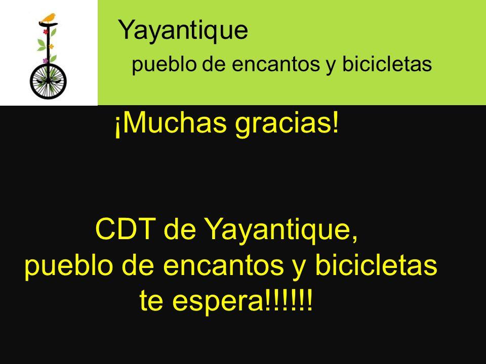 Yayantique pueblo de encantos y bicicletas. ¡Muchas gracias.