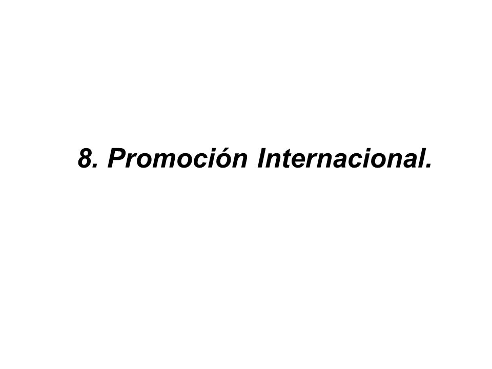8. Promoción Internacional.