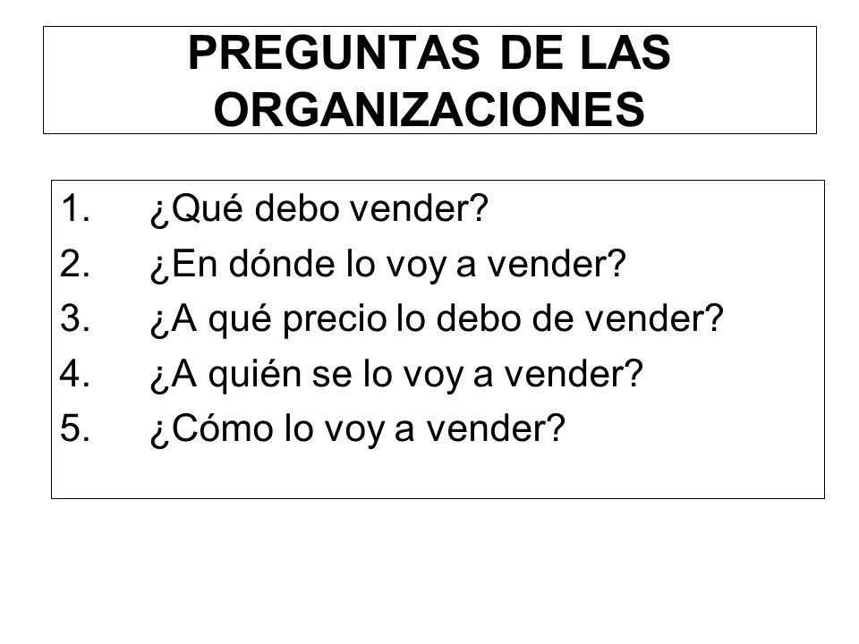 PREGUNTAS DE LAS ORGANIZACIONES