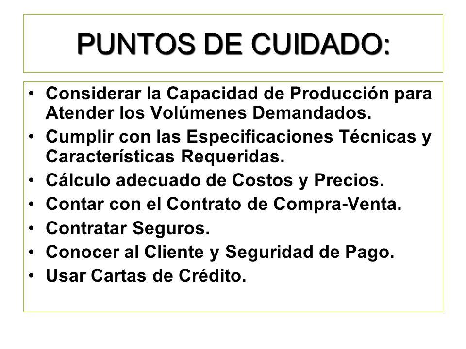 PUNTOS DE CUIDADO: Considerar la Capacidad de Producción para Atender los Volúmenes Demandados.