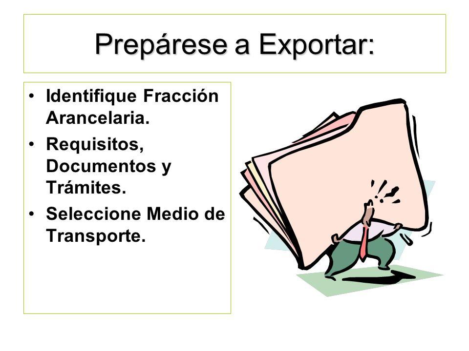 Prepárese a Exportar: Identifique Fracción Arancelaria.