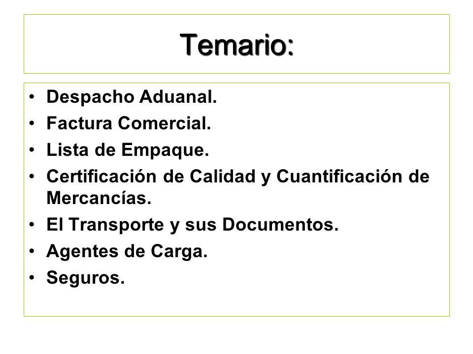 Temario: Despacho Aduanal. Factura Comercial. Lista de Empaque.