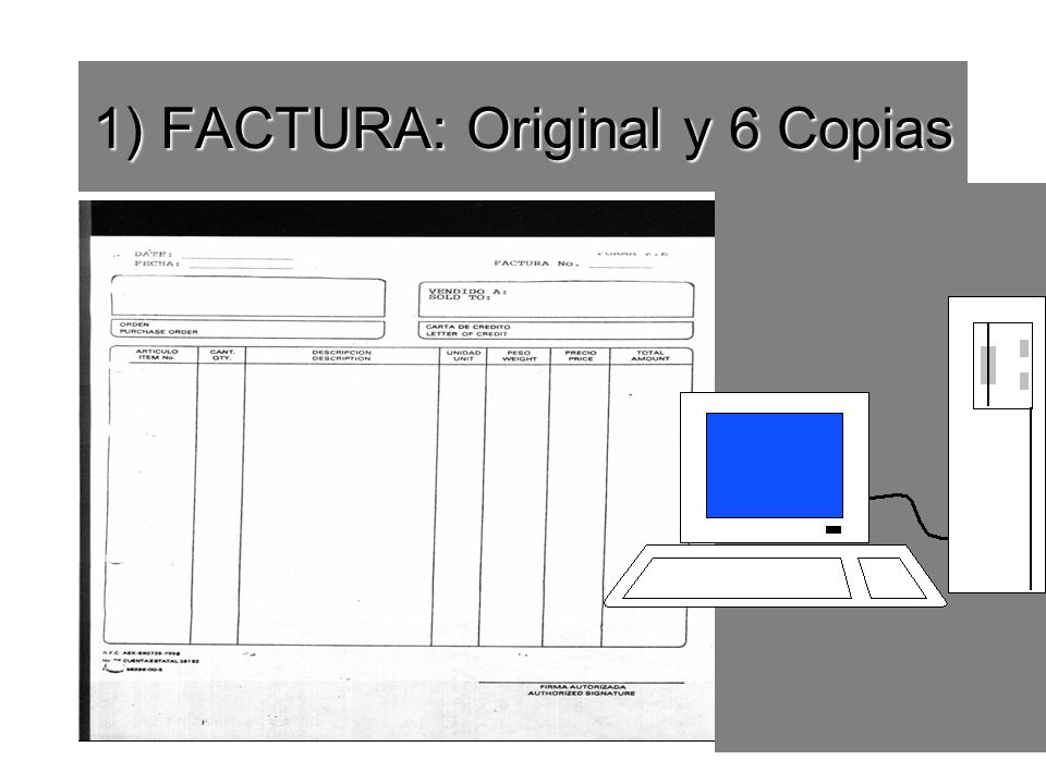1) FACTURA: Original y 6 Copias