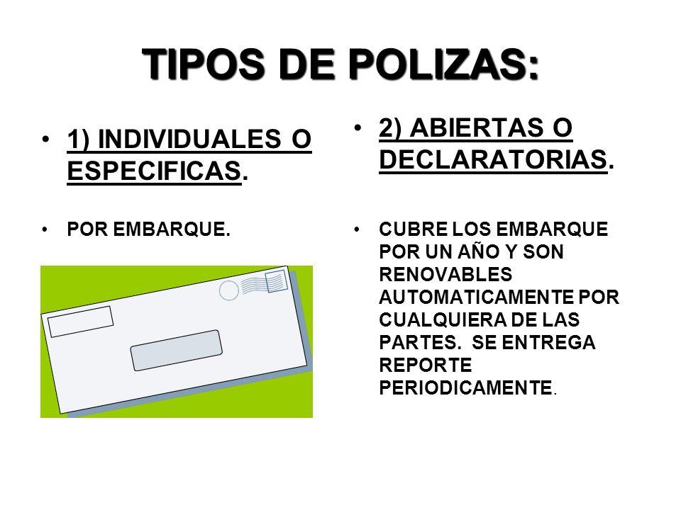 TIPOS DE POLIZAS: 2) ABIERTAS O DECLARATORIAS.