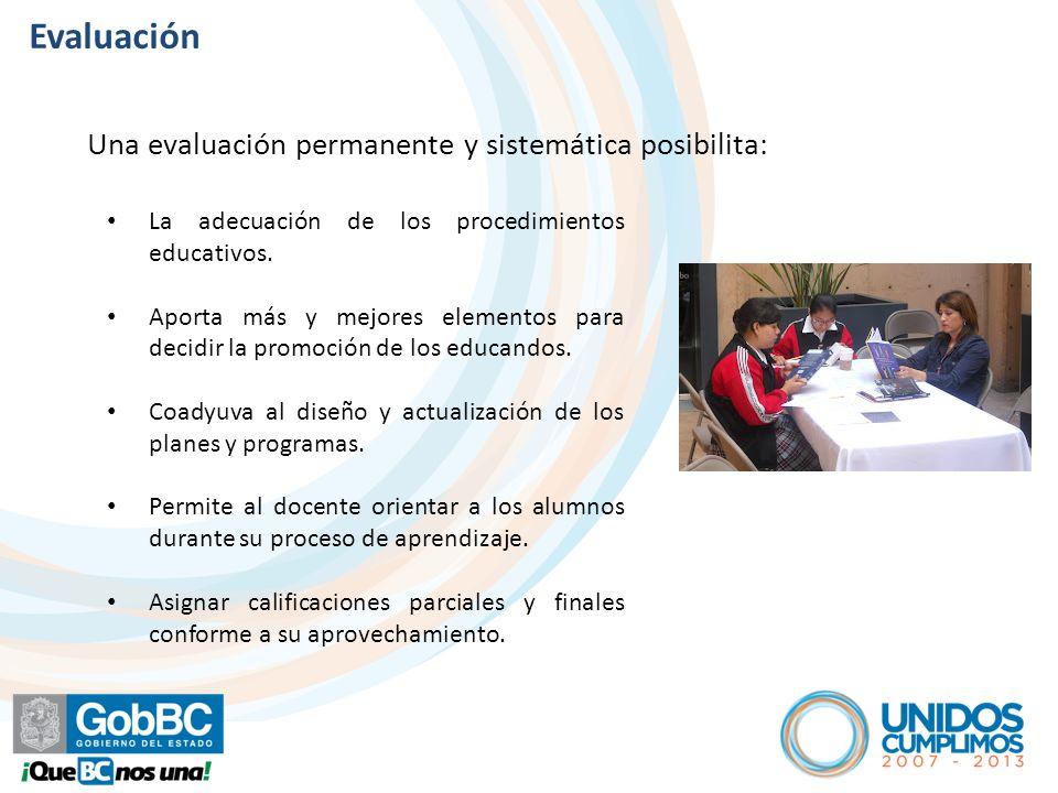 Evaluación Una evaluación permanente y sistemática posibilita: