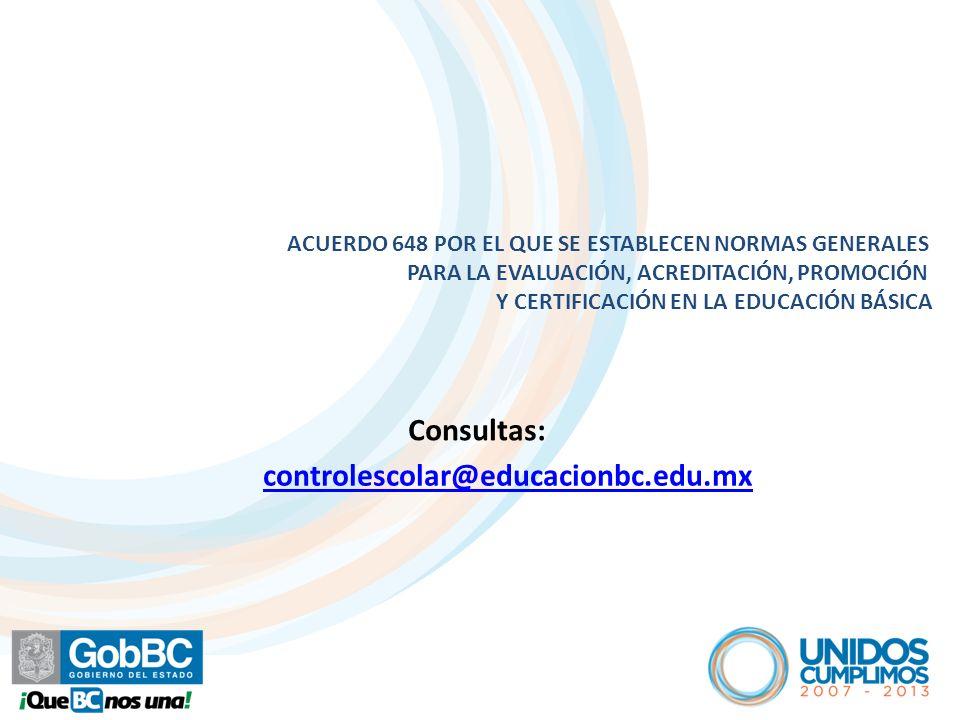 Consultas: controlescolar@educacionbc.edu.mx