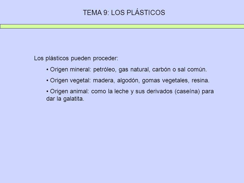 TEMA 9: LOS PLÁSTICOS Los plásticos pueden proceder: