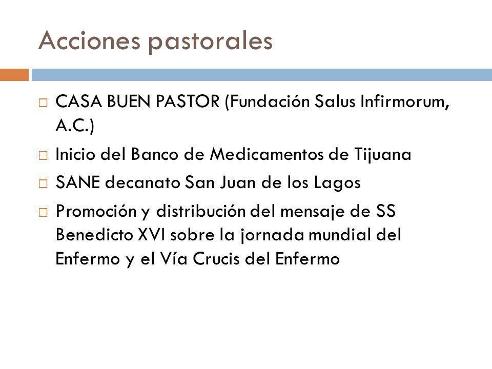 Acciones pastorales CASA BUEN PASTOR (Fundación Salus Infirmorum, A.C.) Inicio del Banco de Medicamentos de Tijuana.