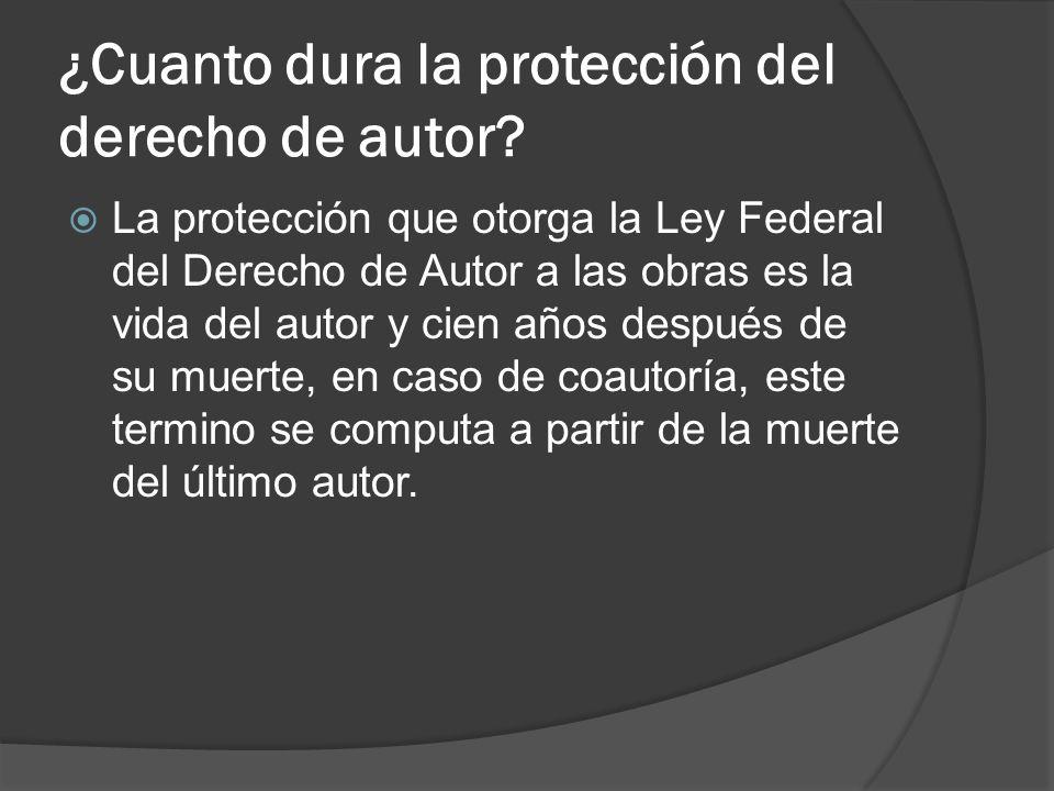 ¿Cuanto dura la protección del derecho de autor