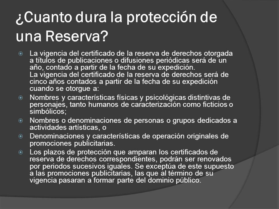 ¿Cuanto dura la protección de una Reserva