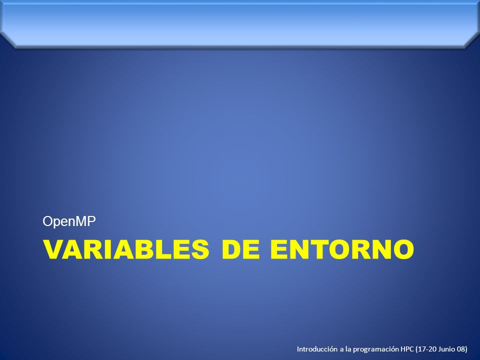 OpenMP VARIABLES DE ENTORNO