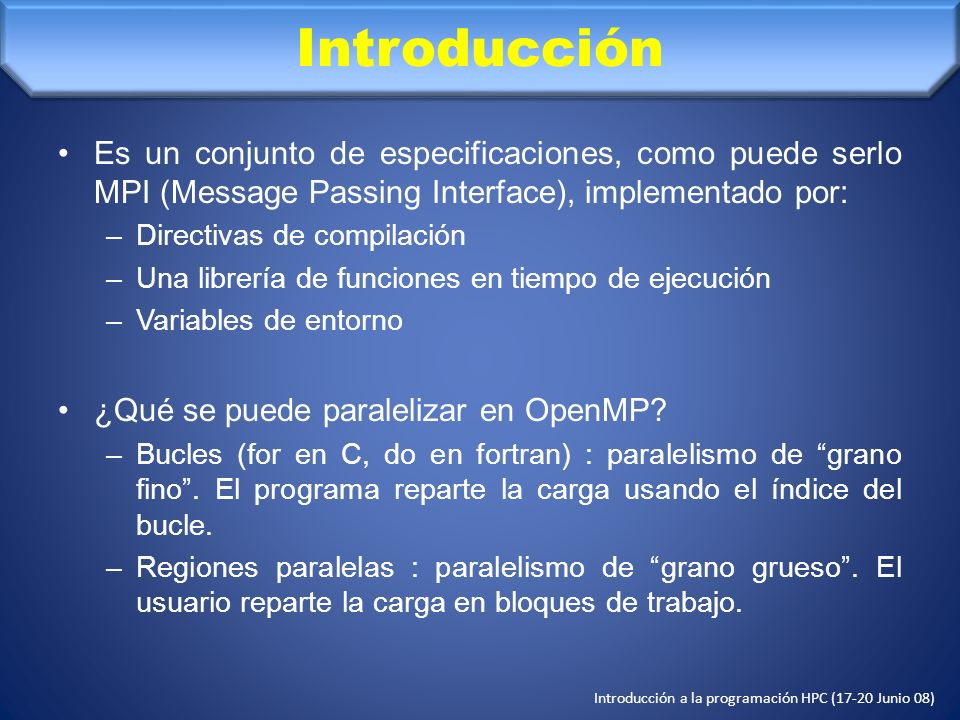 Introducción Es un conjunto de especificaciones, como puede serlo MPI (Message Passing Interface), implementado por: