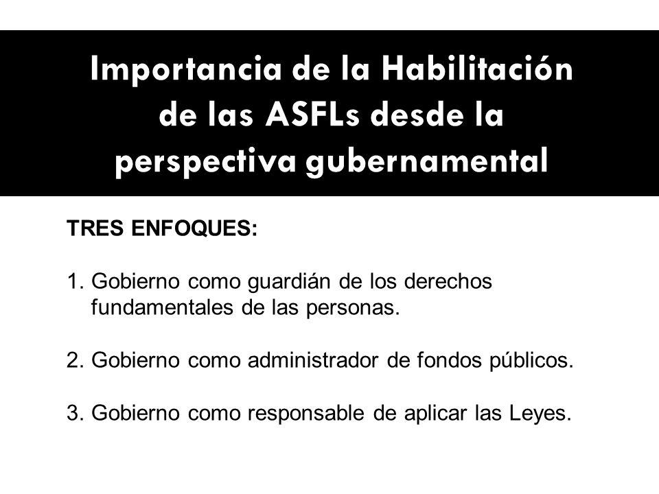 Importancia de la Habilitación de las ASFLs desde la perspectiva gubernamental