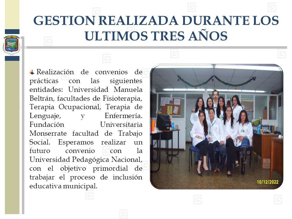 GESTION REALIZADA DURANTE LOS ULTIMOS TRES AÑOS