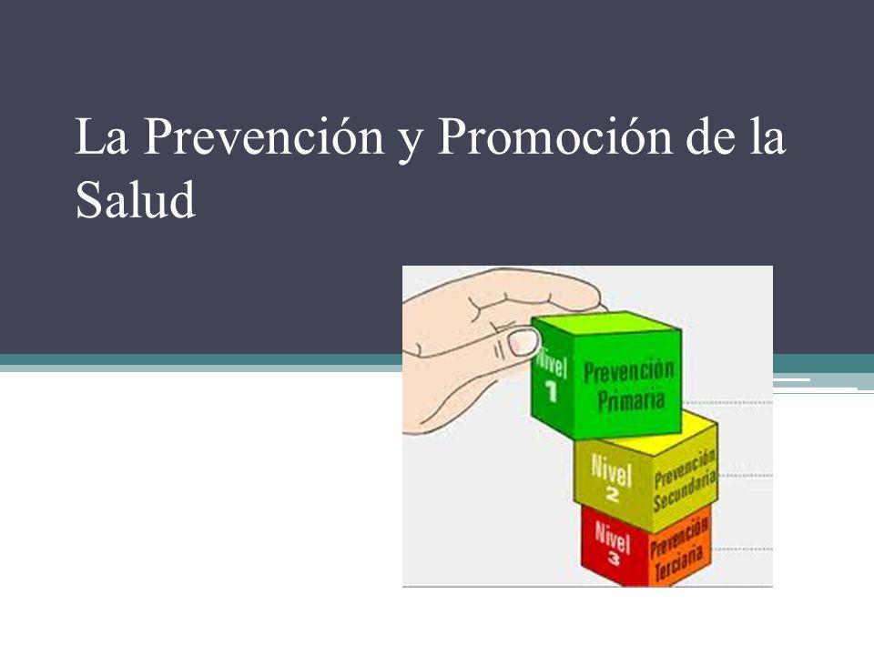 La Prevención y Promoción de la Salud