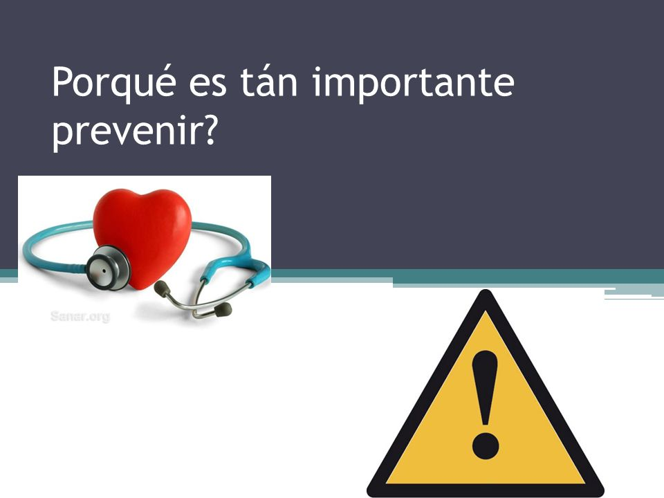 Porqué es tán importante prevenir