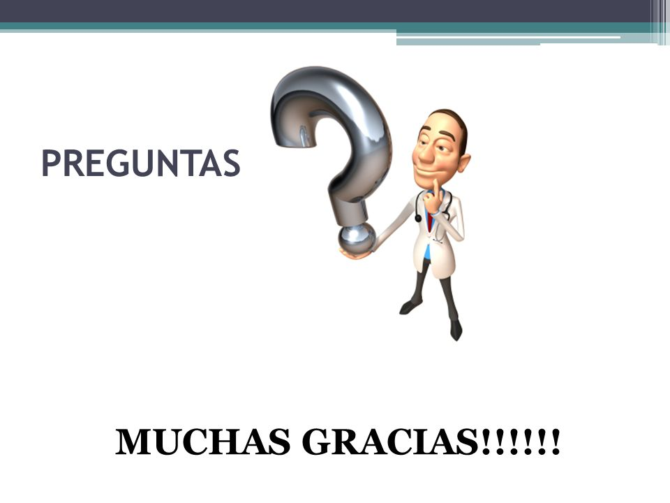 PREGUNTAS MUCHAS GRACIAS!!!!!!