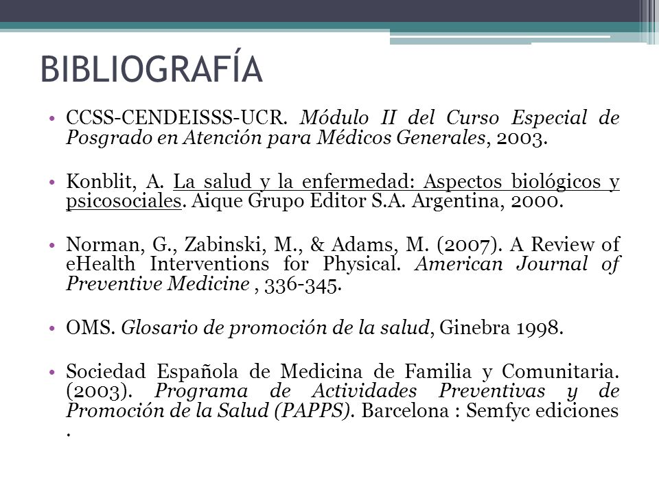 BIBLIOGRAFÍA CCSS-CENDEISSS-UCR. Módulo II del Curso Especial de Posgrado en Atención para Médicos Generales, 2003.