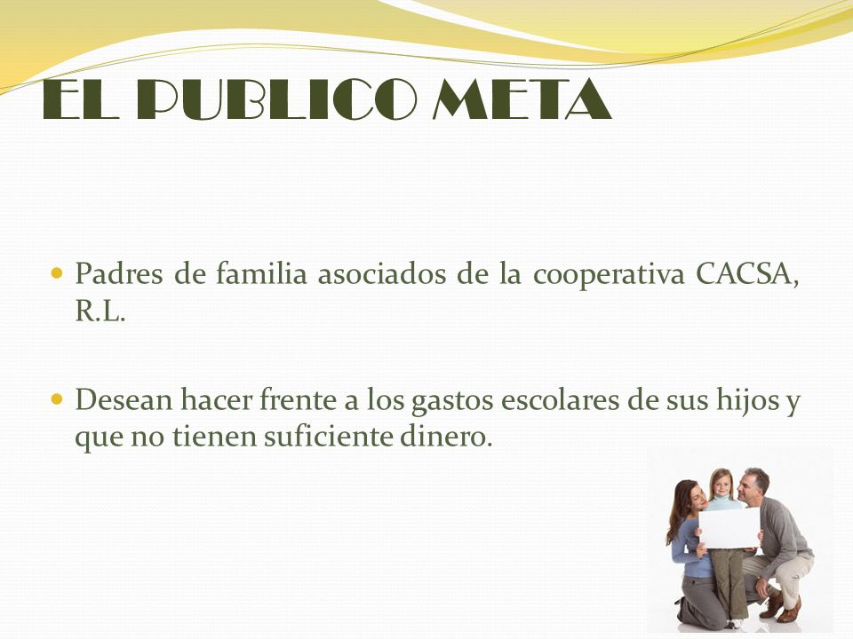 EL PUBLICO META Padres de familia asociados de la cooperativa CACSA, R.L.