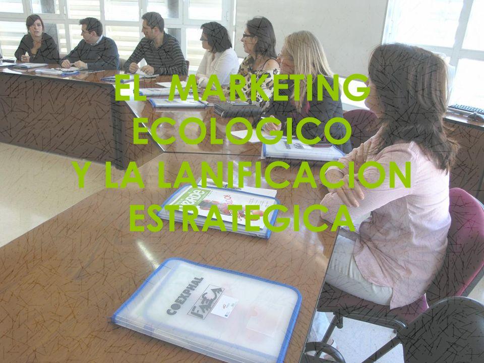 EL MARKETING ECOLOGICO Y LA LANIFICACION ESTRATEGICA