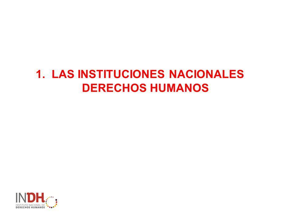 1. LAS INSTITUCIONES NACIONALES DERECHOS HUMANOS