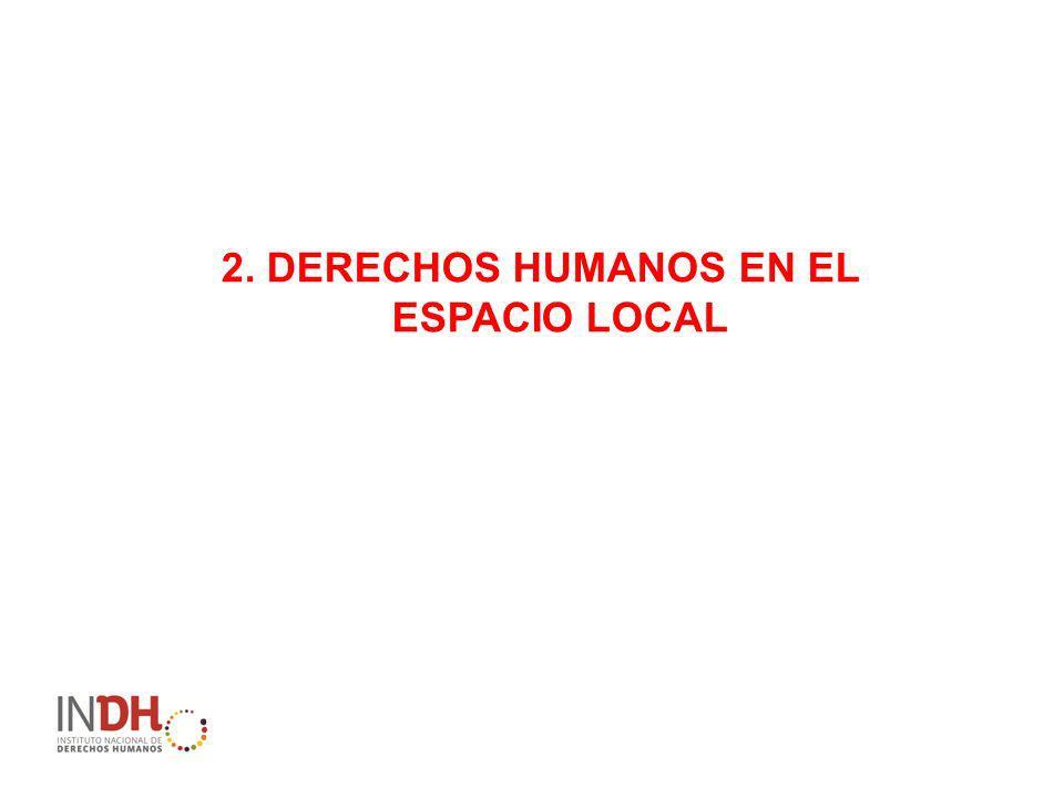 2. DERECHOS HUMANOS EN EL ESPACIO LOCAL