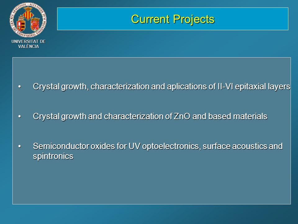 Current Projects Crystal growth, characterization and aplications of II-VI epitaxial layers.