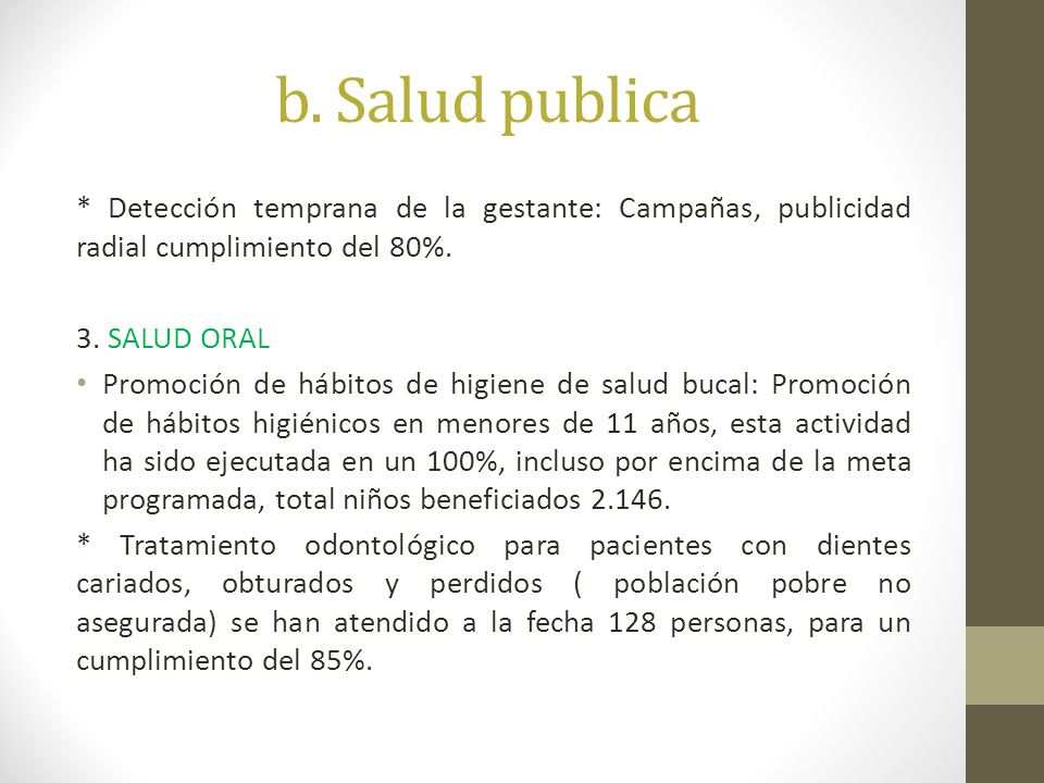 b. Salud publica * Detección temprana de la gestante: Campañas, publicidad radial cumplimiento del 80%.
