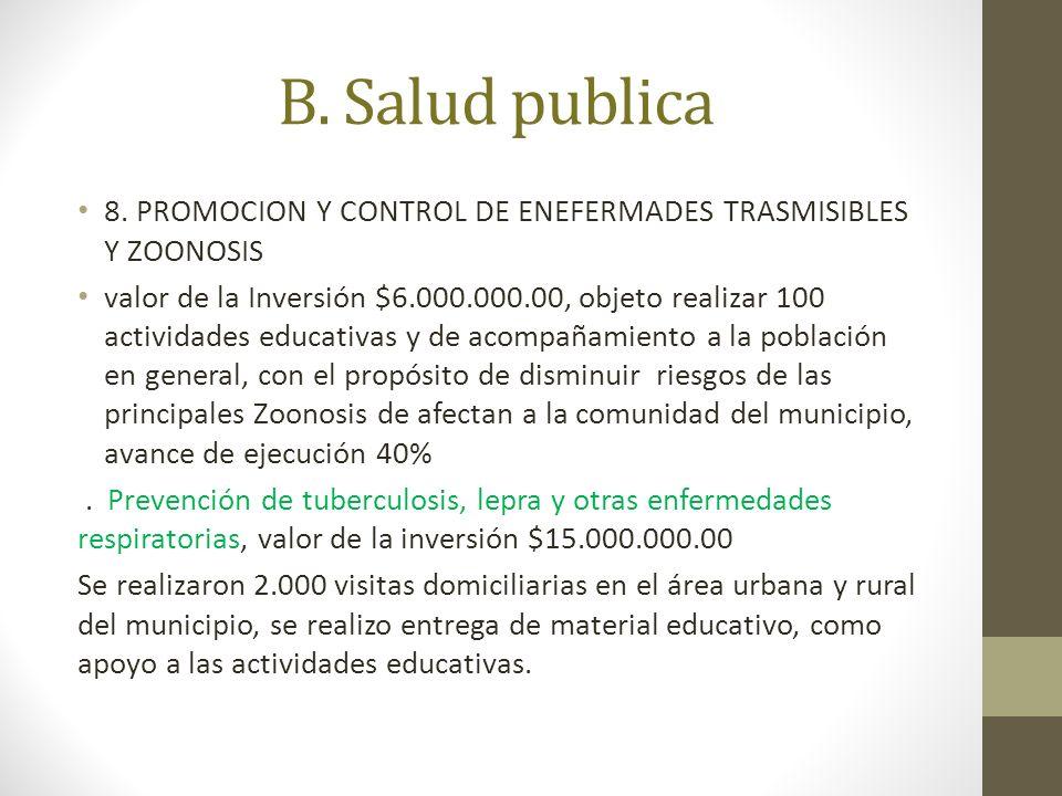 B. Salud publica 8. PROMOCION Y CONTROL DE ENEFERMADES TRASMISIBLES Y ZOONOSIS.