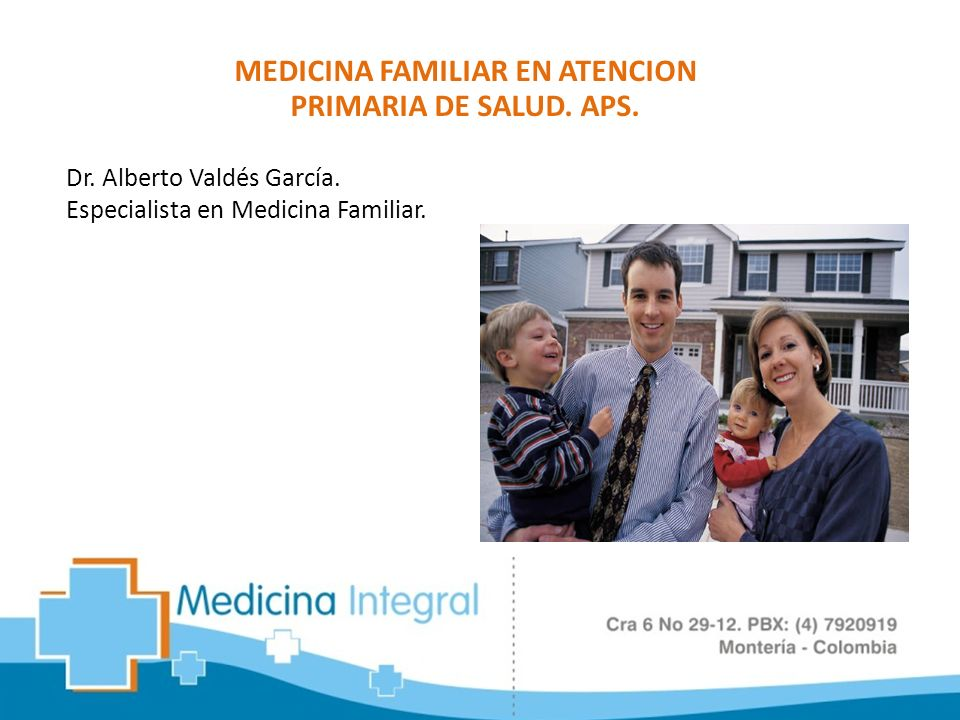 MEDICINA FAMILIAR EN ATENCION PRIMARIA DE SALUD. APS.